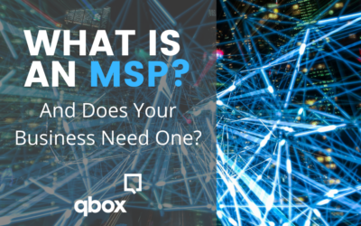 What is a Managed Service Provider (MSP)? And Does Your Business Need One?